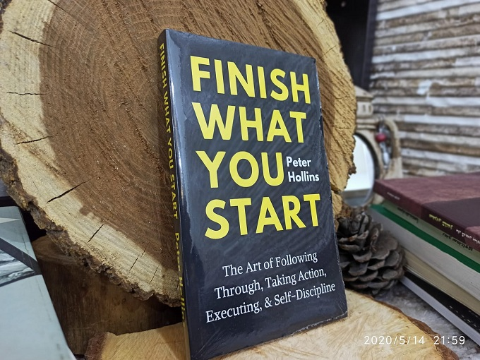 Finish What You Start: The Art of Following Through, Taking Action, Executing, & Self-Discipline(Physical Book)