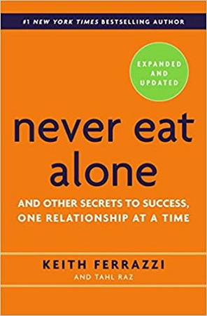 Never Eat Alone, Expanded and Updated: And Other Secrets to Success, One Relationship at a Time Hardcover – June 3, 2014