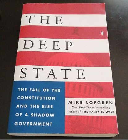 The Deep State THE FALL OF THE CONSTITUTION AND THE RISE OF A SHADOW GOVERNMENT By MIKE LOFGREN (Physical Book)