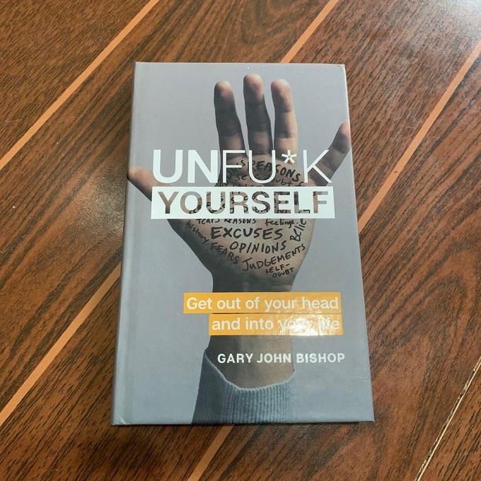 Unfu*K Yourself: Get Out Of Your Head And Into Your Life (Physical Book)