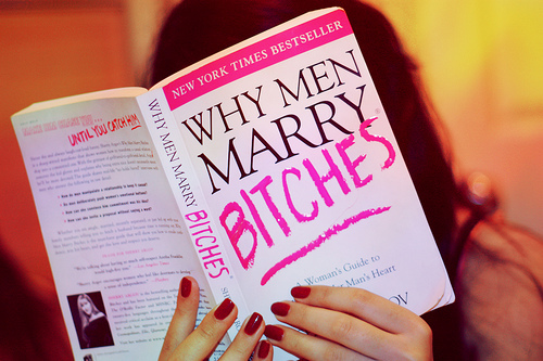 Why Men Marry Bitches: A Woman's Guide To Winning Her Man's Heart(Physical Book)